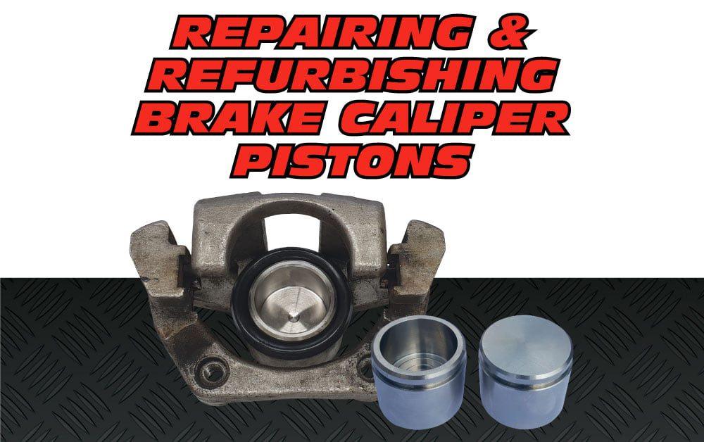 Repairing and Refurbishing Brake Caliper Pistons